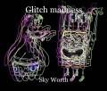 Glitch madness