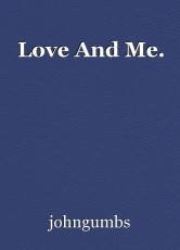 Love And Me.