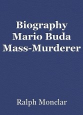Biography Mario Buda Mass-Murderer