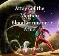 Attack of the Martian Bloodworms on Mars