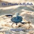 The Plastic Jellyfish