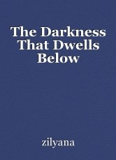 The Darkness That Dwells Below