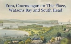 Eora, Courmangara or This Place, Watsons Bay and South Head