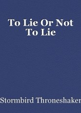 To Lie Or Not To Lie