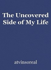 The Uncovered Side of My Life