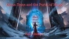 Alison Stone and the Portal of Magic