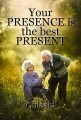 Your PRESENCE is the best PRESENT