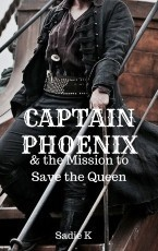 Captain Phoenix & the Mission to Save the Queen