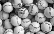 Baseball Dreaming A novel