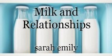 Milk and Relationships