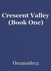 Crescent Valley (Book One)