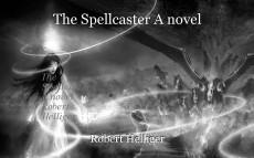 The Spellcaster A novel