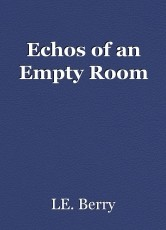 Echos of an Empty Room
