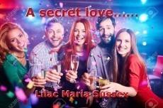 A secret love……