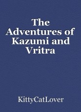 The Adventures of Kazumi and Vritra