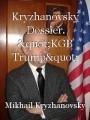 """Kryzhanovsky Dossier. """"KGB Trump"""""""