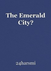 The Emerald City?