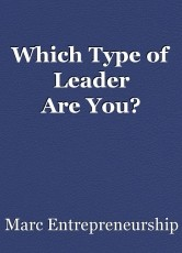 Which Type of Leader AreYou?