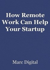 How Remote Work Can Help YourStartup