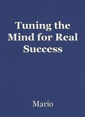Tuning the Mind for Real Success