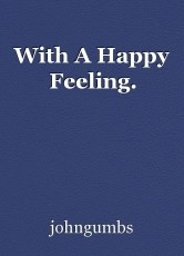 With A Happy Feeling.