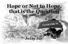 Hope or Not to Hope, that is the Question