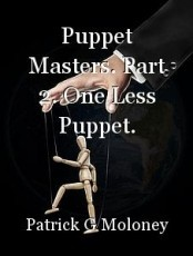 Puppet Masters. Part 2. One Less Puppet.