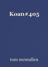 Koan#405