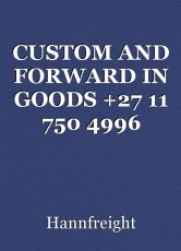 CUSTOM AND FORWARD IN GOODS +27 11 750 4996