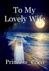 To My Lovely Wife