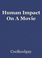 Human Impact On A Movie