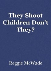 They Shoot Children Don't They?