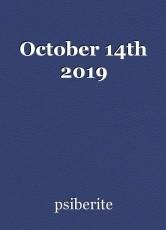 October 14th 2019