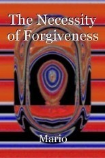 The Necessity of Forgiveness