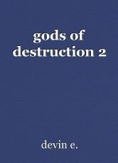 gods of destruction 2