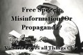 Free Speech, Misinformation, Or Propaganda?
