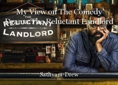 My View on The Comedy Drama The Reluctant Landlord