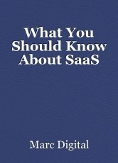 What You Should Know AboutSaaS