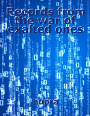 Records from the war of exalted ones