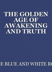 THE GOLDEN AGE OF AWAKENING AND TRUTH SEEKING