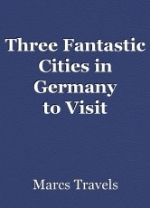 Three Fantastic Cities in Germany toVisit
