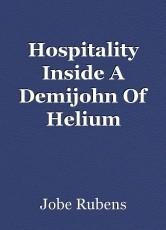 Hospitality Inside A Demijohn Of Helium