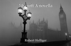 Mycroft A novella