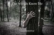 The Woods Know Me