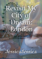 Revisit My City of Dream: London