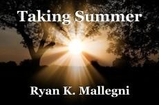 Taking Summer