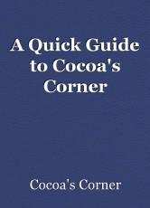 A Quick Guide to Cocoa's Corner