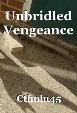 Unbridled Vengeance