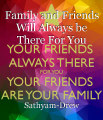 Family and Friends Will Always be There For You