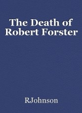 The Death of Robert Forster